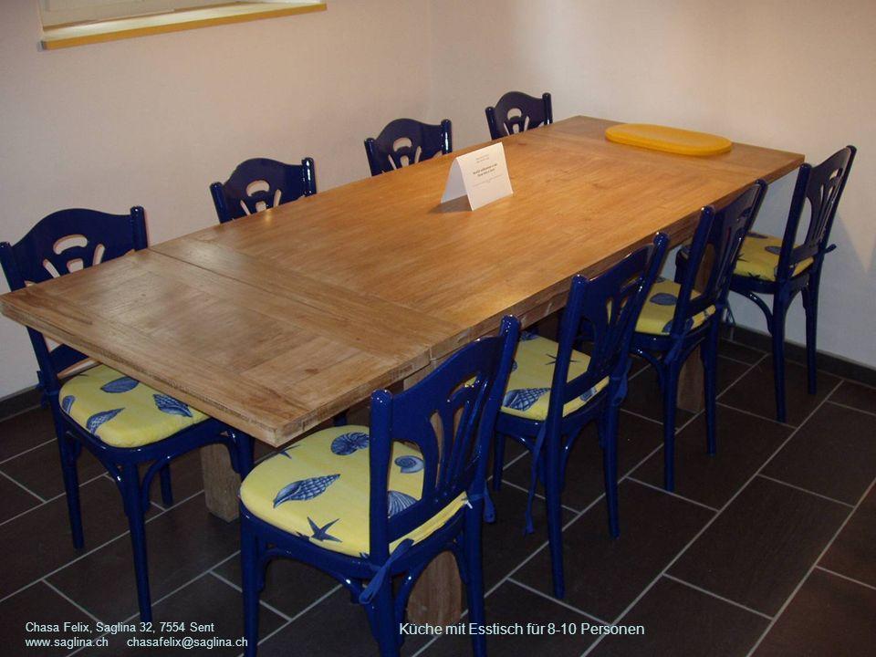 Küche mit Esstisch für 8-10 Personen Chasa Felix, Saglina 32, 7554 Sent www.saglina.ch chasafelix@saglina.ch
