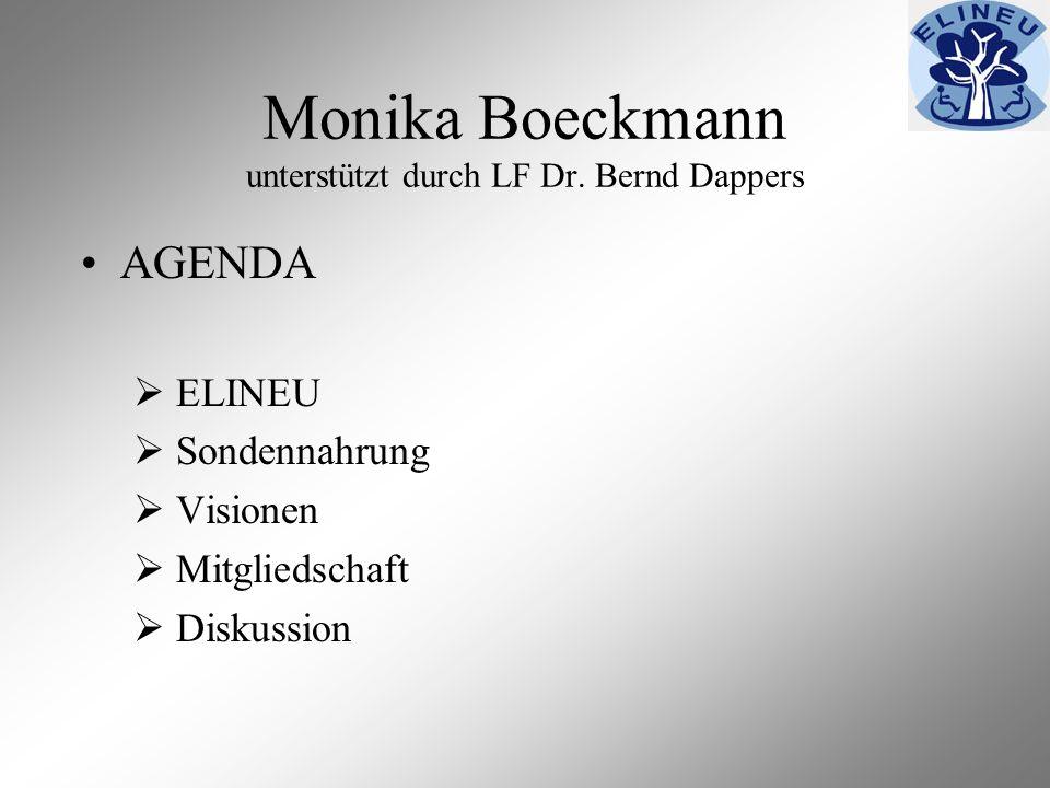 Monika Boeckmann unterstützt durch LF Dr. Bernd Dappers AGENDA ELINEU Sondennahrung Visionen Mitgliedschaft Diskussion