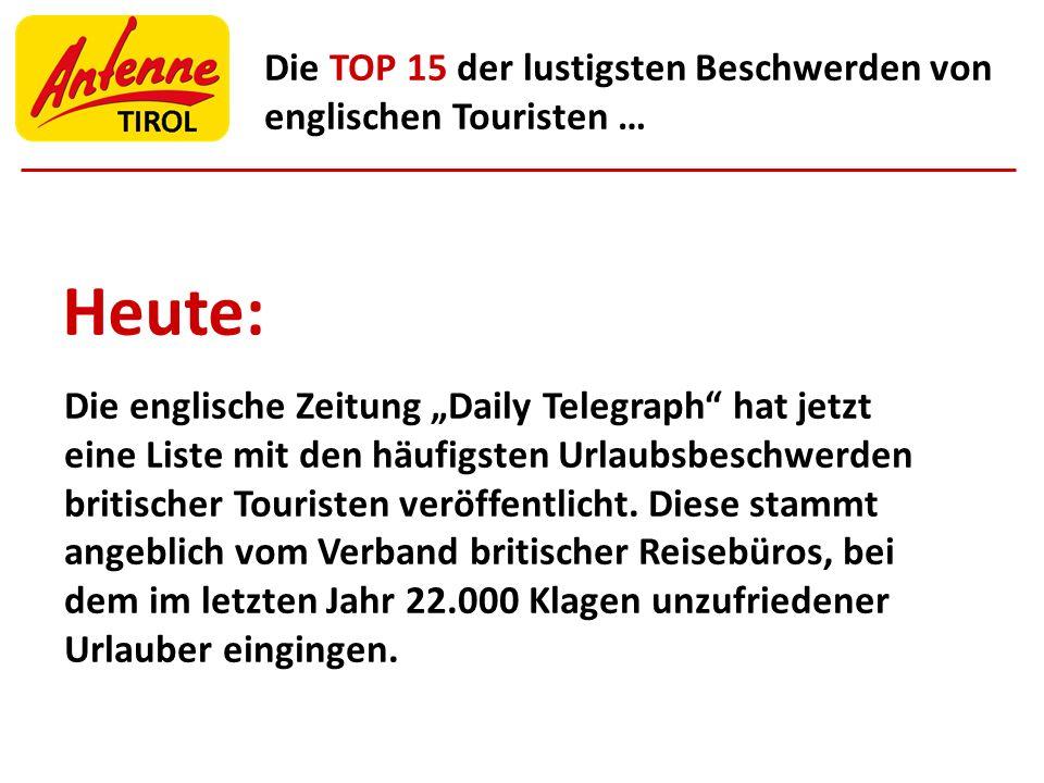 Die TOP 15 der lustigsten Beschwerden von englischen Touristen … Die englische Zeitung Daily Telegraph hat jetzt eine Liste mit den häufigsten Urlaubs