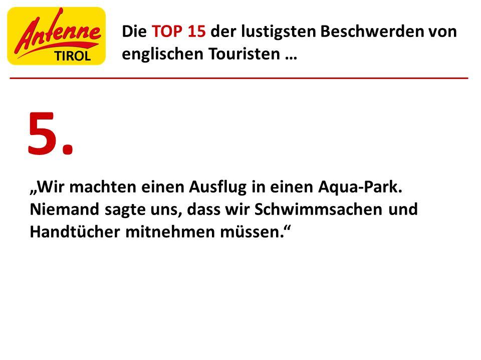 Die TOP 15 der lustigsten Beschwerden von englischen Touristen … Wir machten einen Ausflug in einen Aqua-Park. Niemand sagte uns, dass wir Schwimmsach