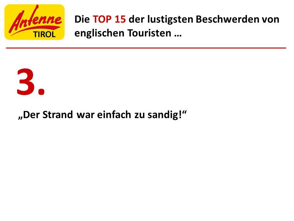 Die TOP 15 der lustigsten Beschwerden von englischen Touristen … Der Strand war einfach zu sandig! 3.