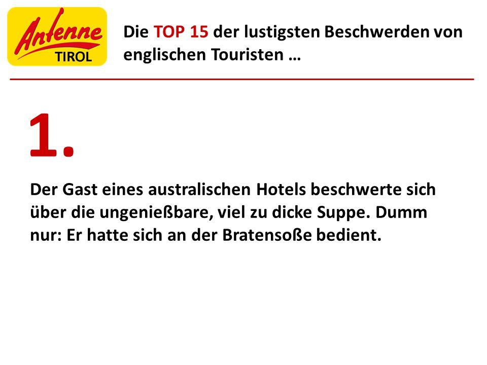 Die TOP 15 der lustigsten Beschwerden von englischen Touristen … Der Gast eines australischen Hotels beschwerte sich über die ungenießbare, viel zu di