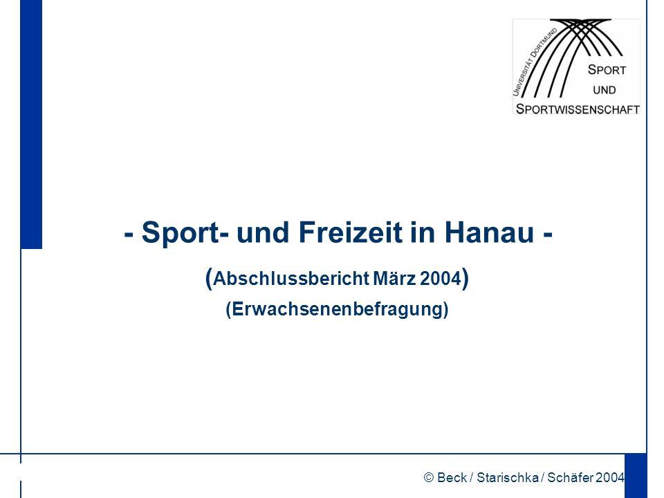 © Beck / Starischka / Schäfer 2004 1 - Sport- und Freizeit in Hanau - ( Abschlussbericht März 2004 ) (Erwachsenenbefragung)