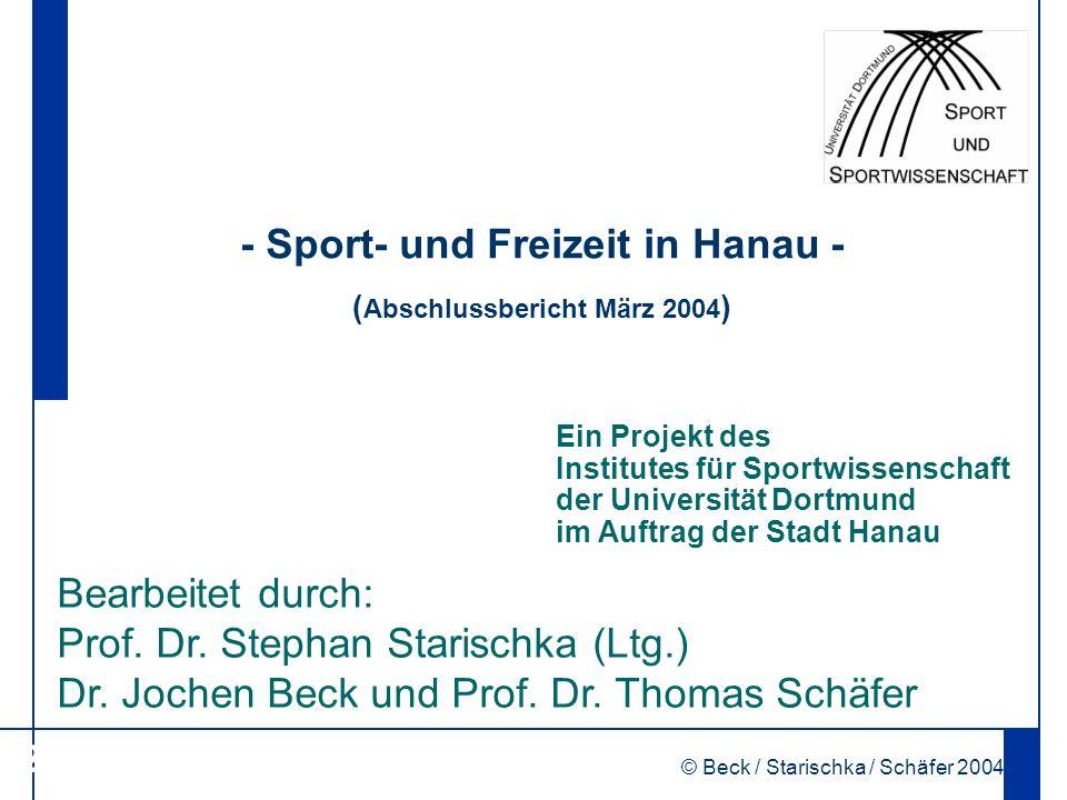 © Beck / Starischka / Schäfer 2004 27 - Sport- und Freizeit in Hanau - ( Abschlussbericht März 2004 ) Ein Projekt des Institutes für Sportwissenschaft