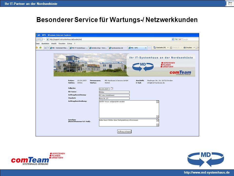Ihr IT-Partner an der Nordseeküste http://www.md-systemhaus.de Besonderer Service für Wartungs-/ Netzwerkkunden
