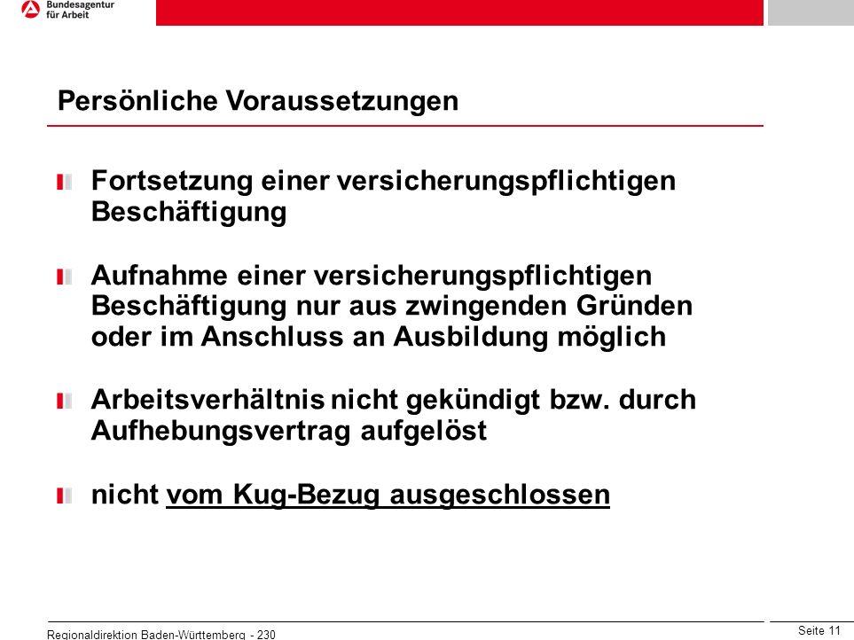 Seite 11 Regionaldirektion Baden-Württemberg - 230 Fortsetzung einer versicherungspflichtigen Beschäftigung Aufnahme einer versicherungspflichtigen Be
