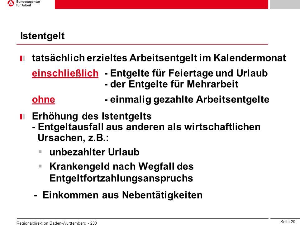 Seite 20 Regionaldirektion Baden-Württemberg - 230 tatsächlich erzieltes Arbeitsentgelt im Kalendermonat einschließlich- Entgelte für Feiertage und Ur