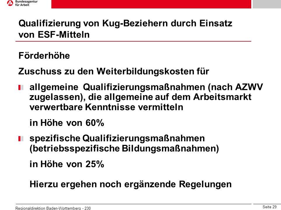 Seite 29 Regionaldirektion Baden-Württemberg - 230 Förderhöhe Zuschuss zu den Weiterbildungskosten für allgemeine Qualifizierungsmaßnahmen (nach AZWV
