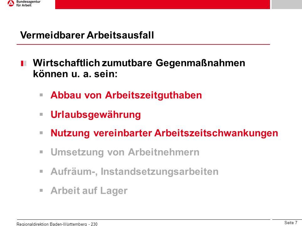 Seite 7 Regionaldirektion Baden-Württemberg - 230 Wirtschaftlich zumutbare Gegenmaßnahmen können u. a. sein: Abbau von Arbeitszeitguthaben Urlaubsgewä