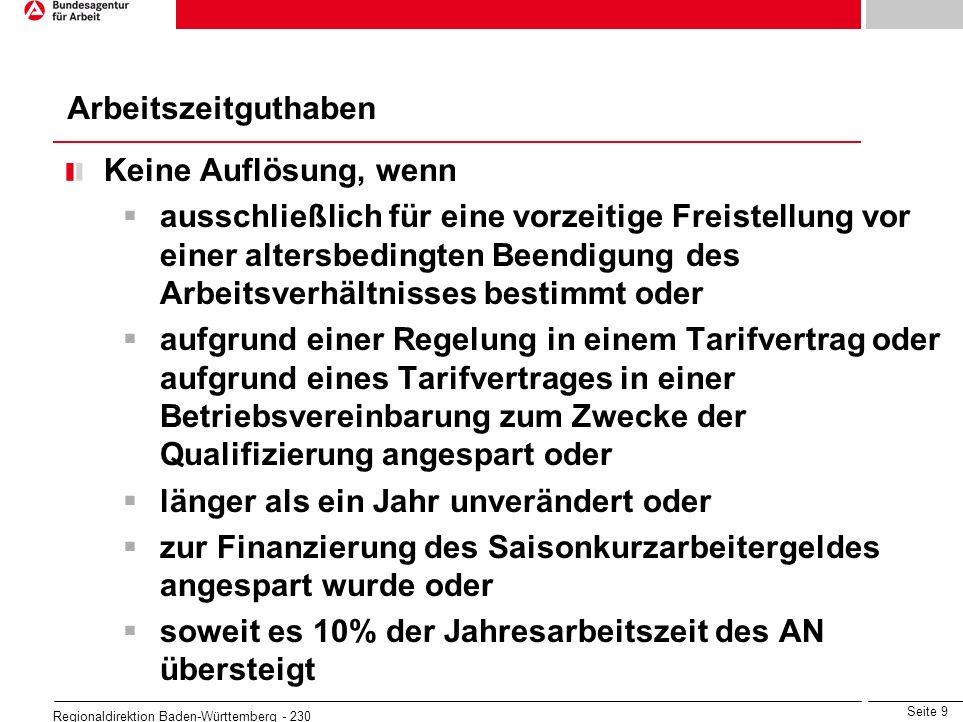 Seite 9 Regionaldirektion Baden-Württemberg - 230 Keine Auflösung, wenn ausschließlich für eine vorzeitige Freistellung vor einer altersbedingten Been