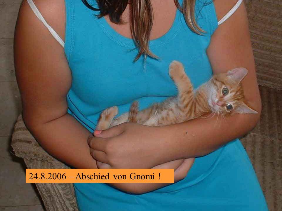 24.8.2006 – Pinky, der Kleinste !
