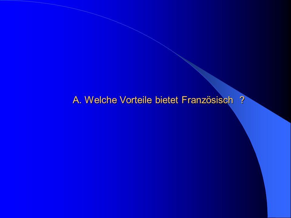 Französisch ist eine der wichtigsten Weltsprachen Französisch ist neben Englisch die zweite globale Verkehrssprache 35 Länder mit Französisch als Amtssprache Die Organisation der frankophonen Länder hat z.