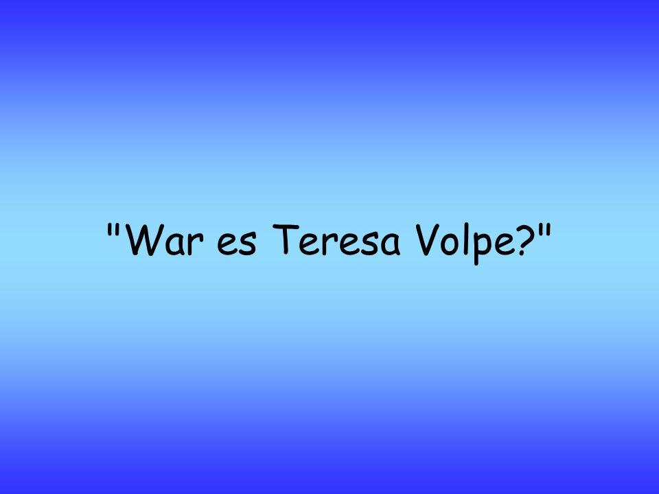 War es Teresa Volpe