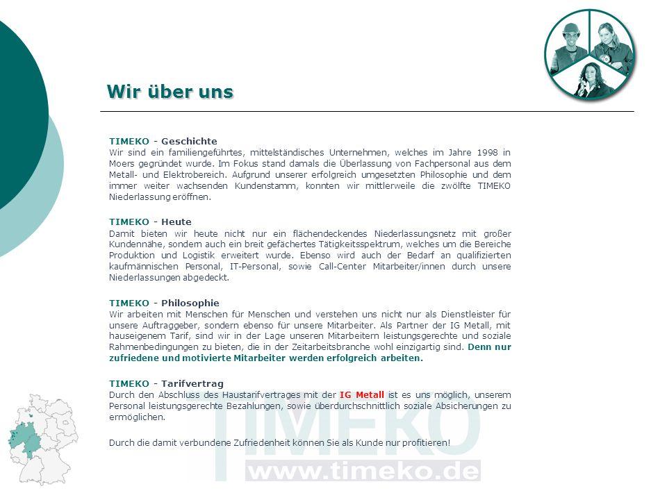 Wir über uns TIMEKO - Geschichte Wir sind ein familiengeführtes, mittelständisches Unternehmen, welches im Jahre 1998 in Moers gegründet wurde.
