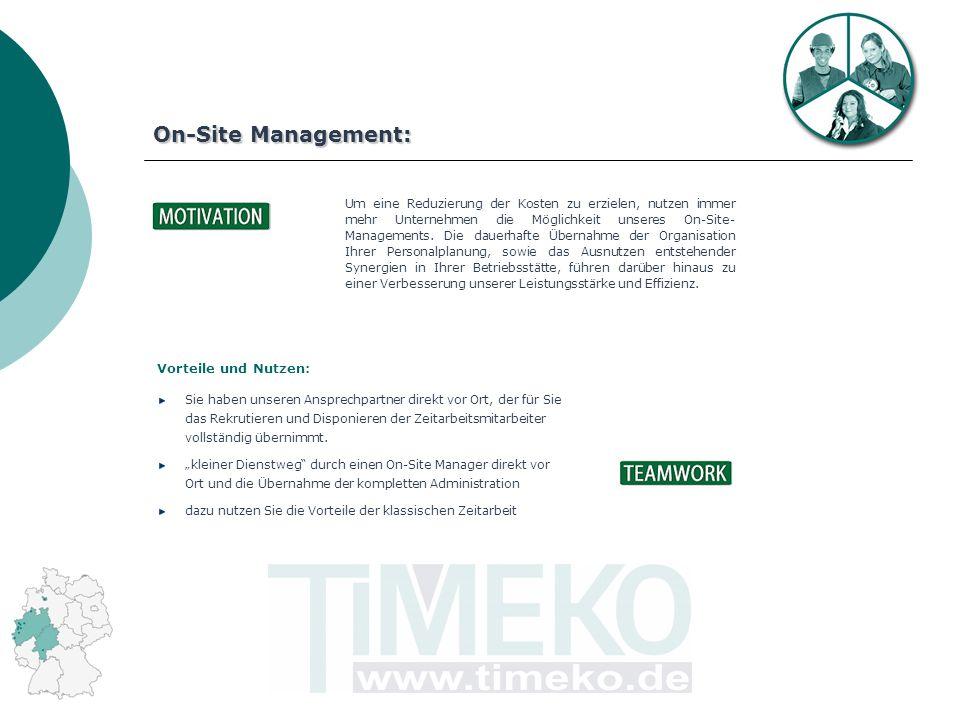 On-Site Management: Um eine Reduzierung der Kosten zu erzielen, nutzen immer mehr Unternehmen die Möglichkeit unseres On-Site- Managements.