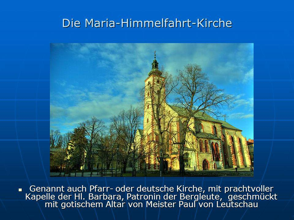Die Maria-Himmelfahrt-Kirche Genannt auch Pfarr- oder deutsche Kirche, mit prachtvoller Kapelle der Hl.