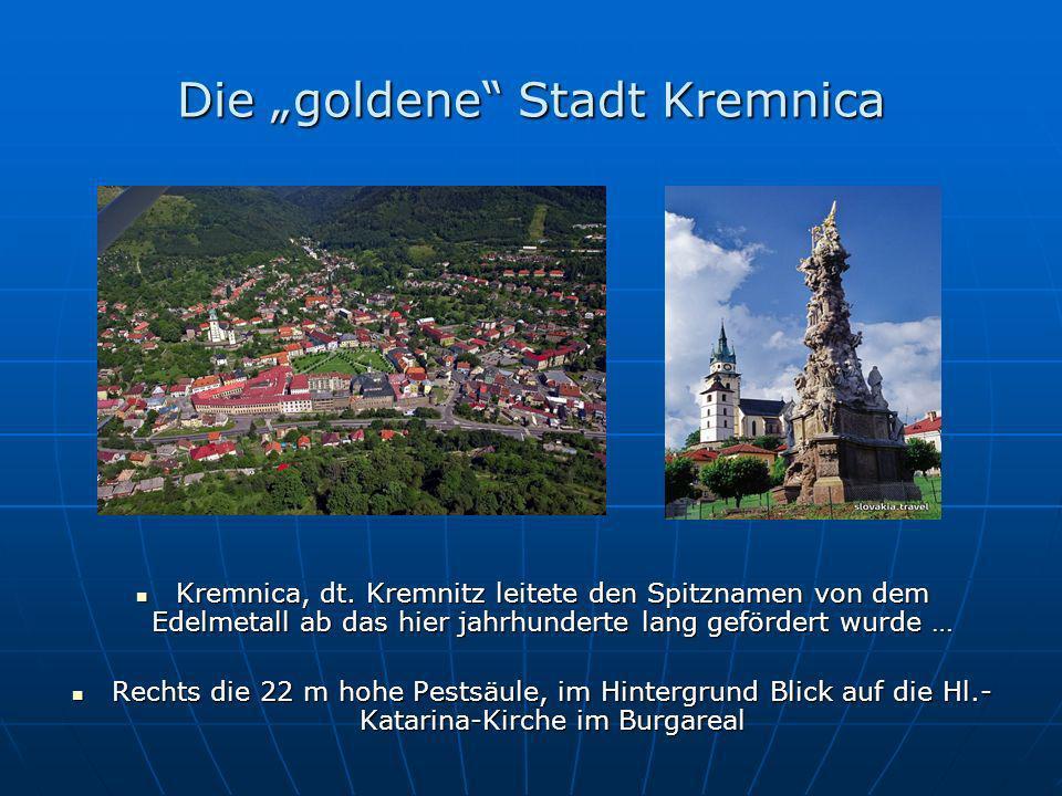 Die goldene Stadt Kremnica Kremnica, dt.