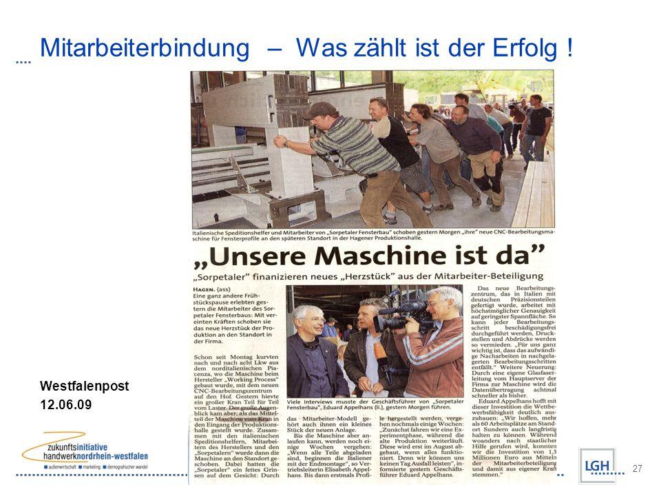 Zukunfts-Initiative Handwerk Nordrhein-Westfalen 27 Mitarbeiterbindung – Was zählt ist der Erfolg ! Westfalenpost 12.06.09