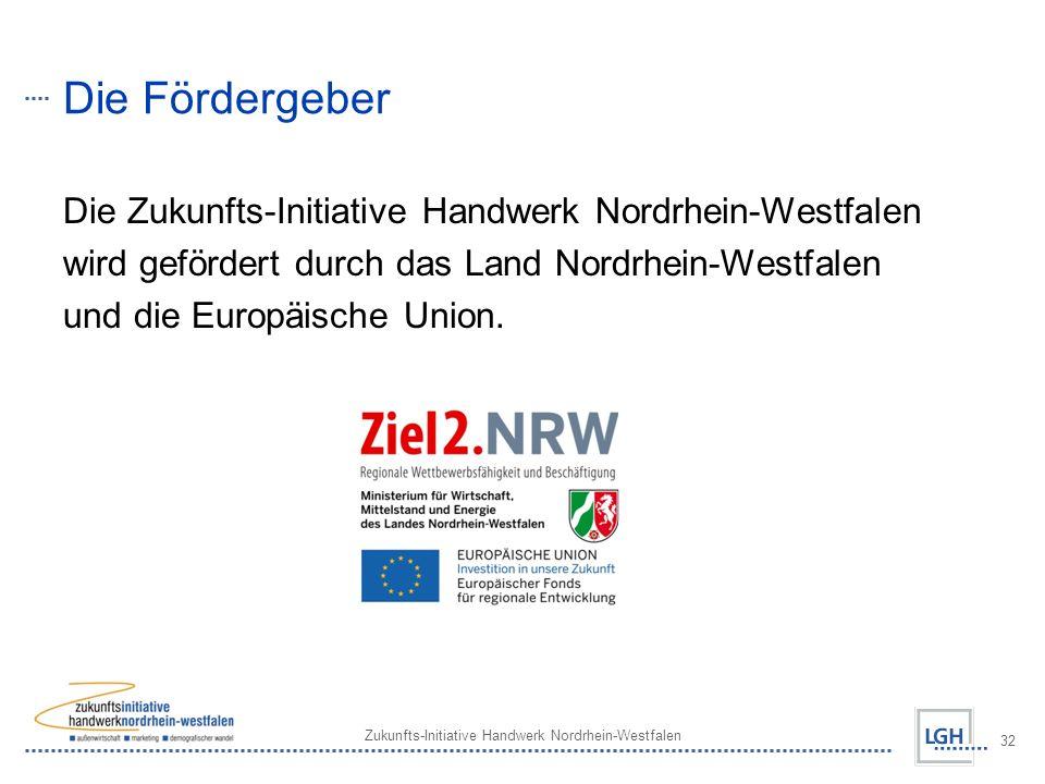Zukunfts-Initiative Handwerk Nordrhein-Westfalen 32 Die Fördergeber Die Zukunfts-Initiative Handwerk Nordrhein-Westfalen wird gefördert durch das Land Nordrhein-Westfalen und die Europäische Union.