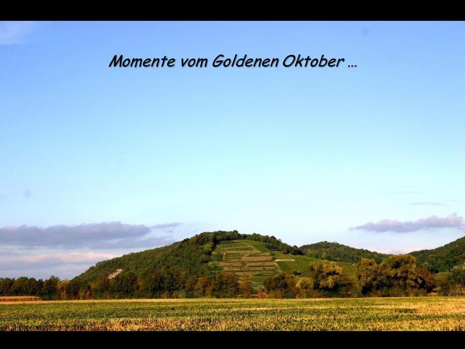 Momente vom Goldenen Oktober …