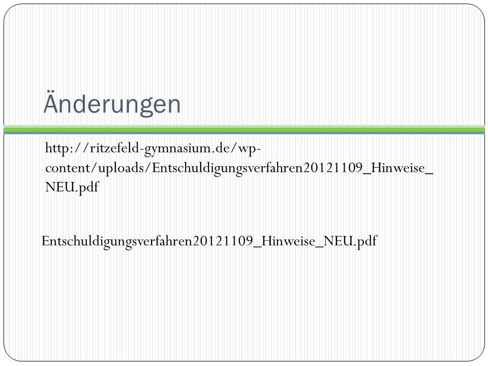 Änderungen http://ritzefeld-gymnasium.de/wp- content/uploads/Entschuldigungsverfahren20121109_Hinweise_ NEU.pdf Entschuldigungsverfahren20121109_Hinweise_NEU.pdf