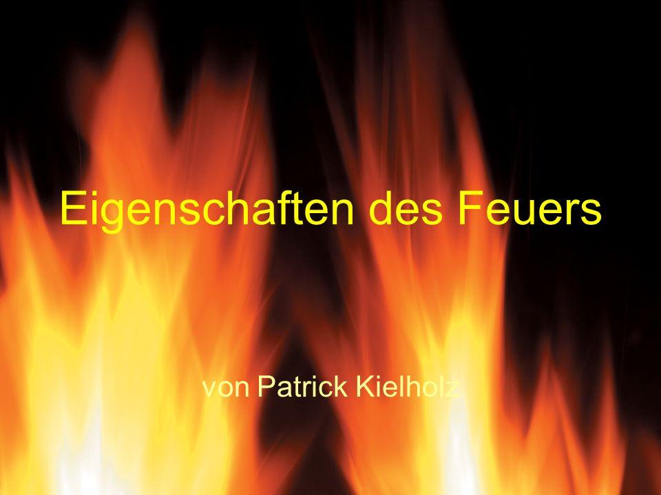Eigenschaften des Feuers von Patrick Kielholz