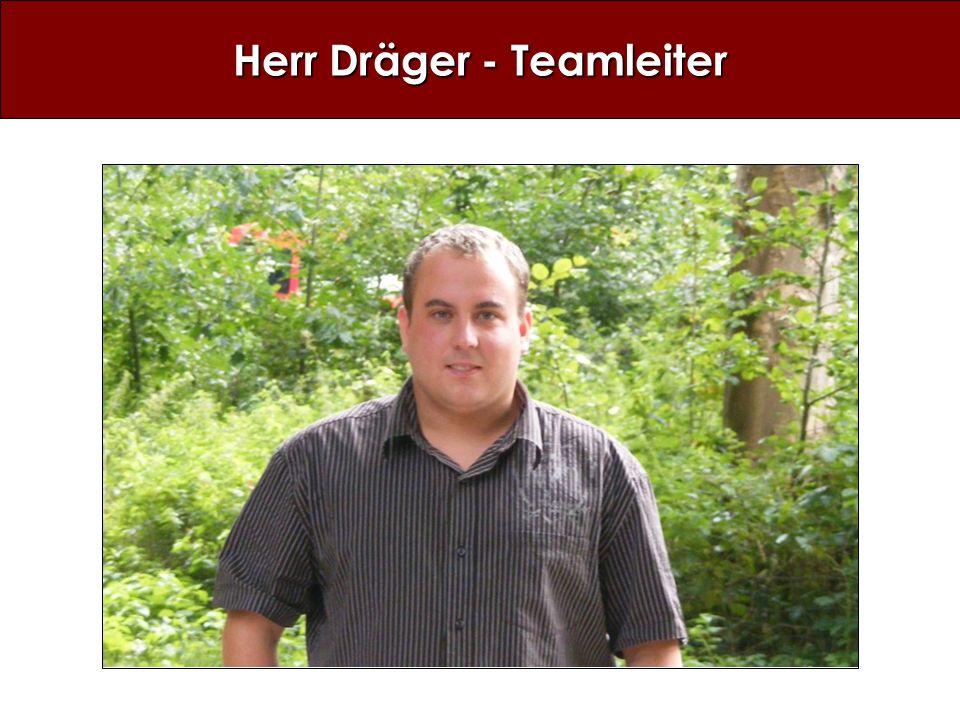 Herr Dräger - Teamleiter