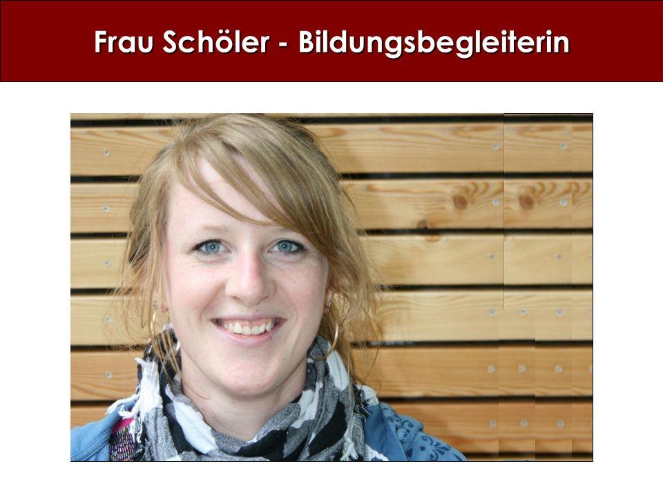 Frau Schöler - Bildungsbegleiterin