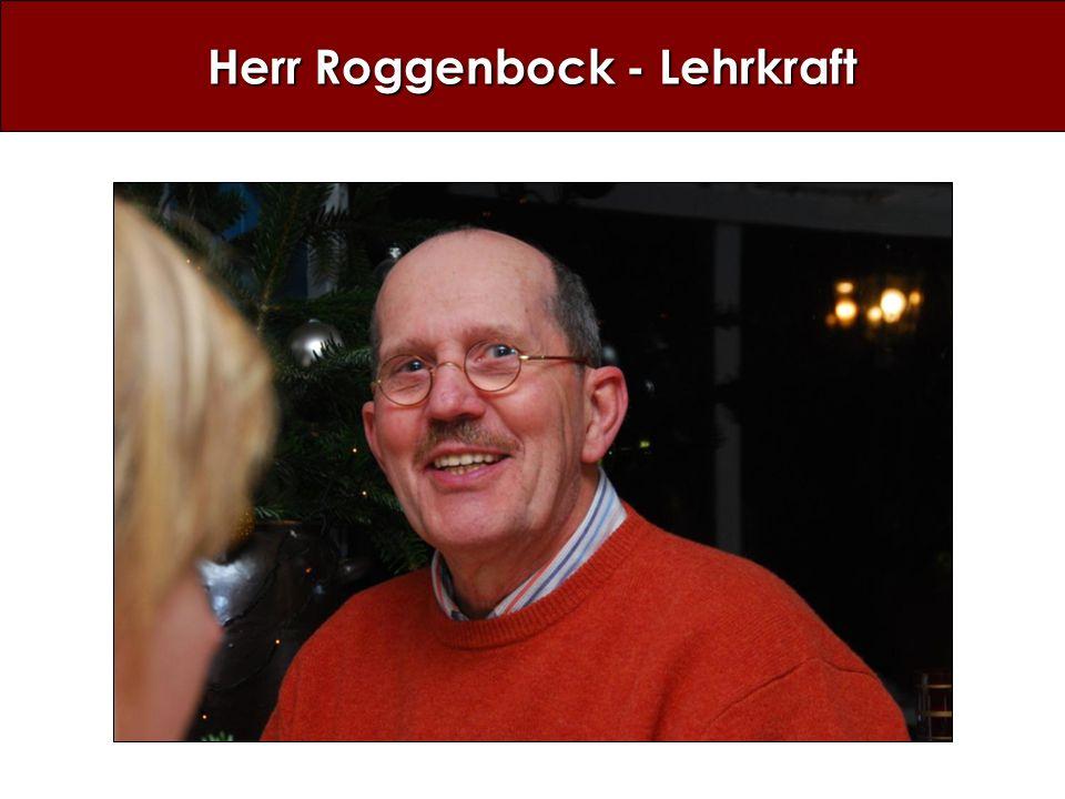 Herr Roggenbock - Lehrkraft