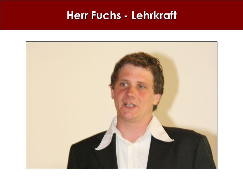 Herr Fuchs - Lehrkraft