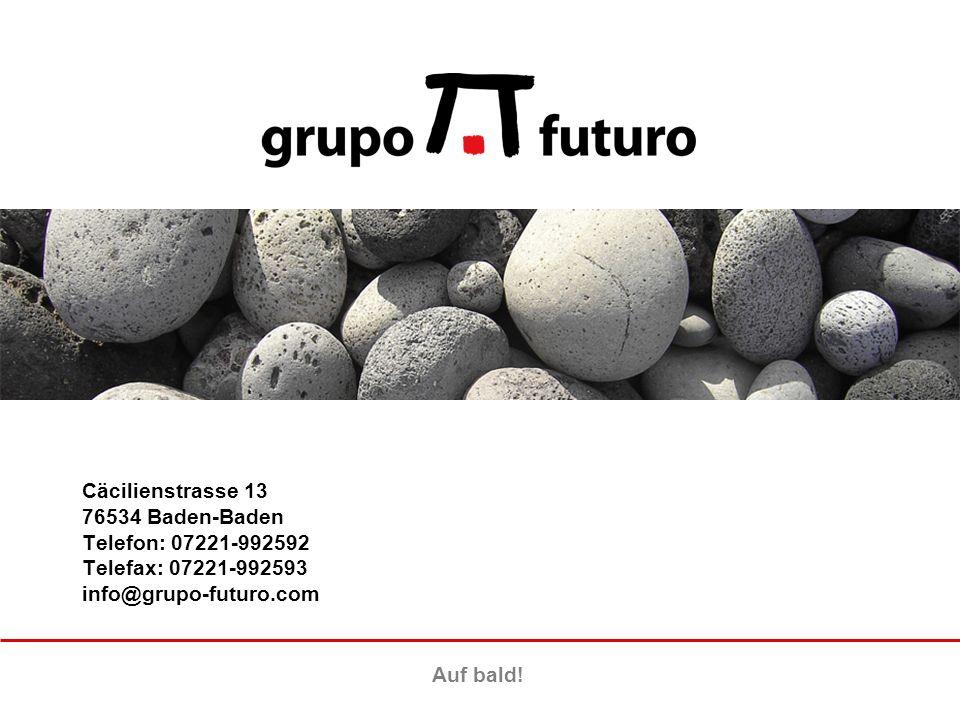 Cäcilienstrasse 13 76534 Baden-Baden Telefon: 07221-992592 Telefax: 07221-992593 info@grupo-futuro.com Auf bald!