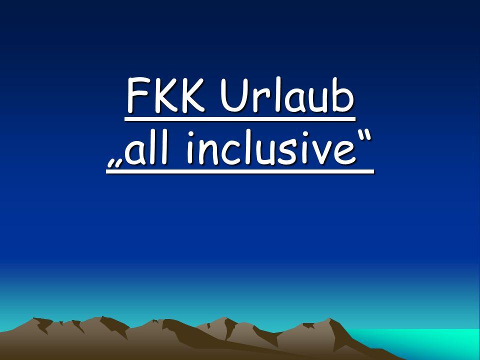 FKK Urlaub all inclusive