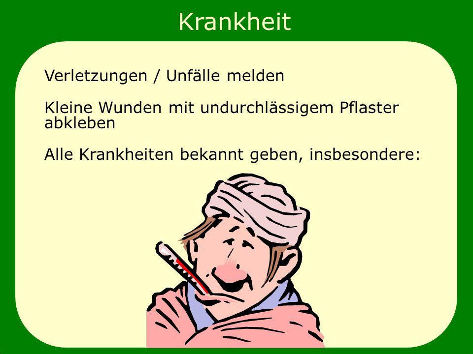 allgemeine Arbeitsanweisungen Hygiene persönliche Krankheit Verletzungen / Unfälle melden Alle Krankheiten bekannt geben, insbesondere: Kleine Wunden