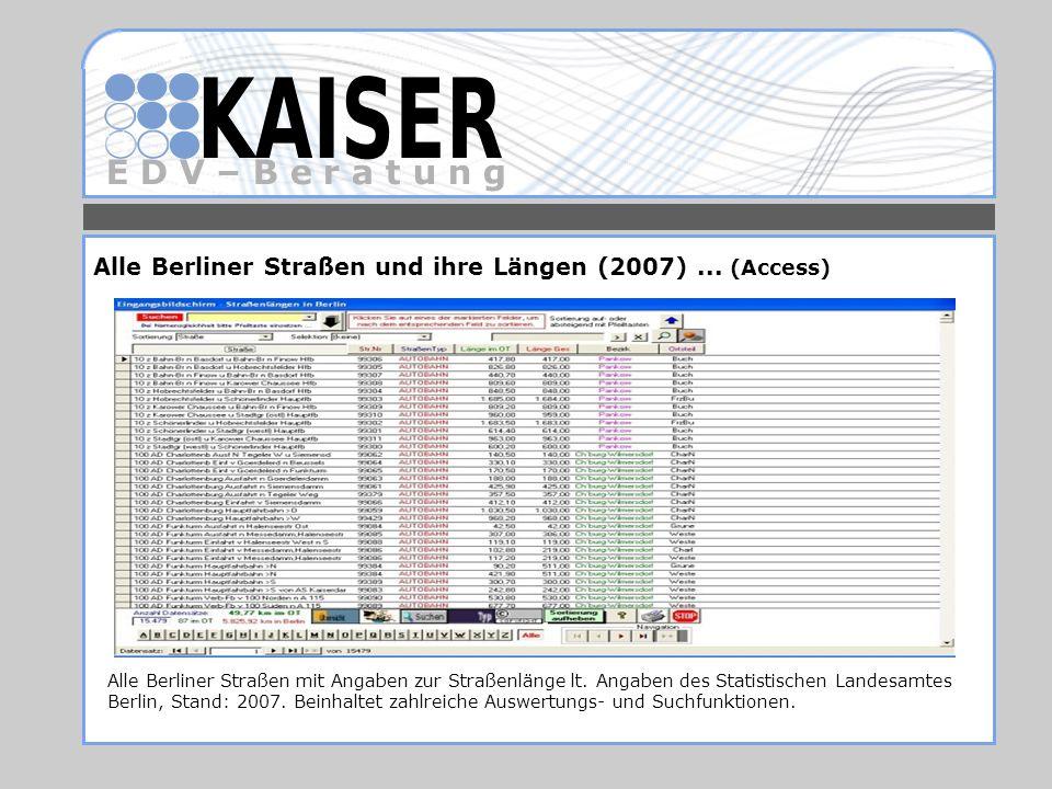 E D V – B e r a t u n g Alle Berliner Straßen und ihre Längen (2007)... (Access) Alle Berliner Straßen mit Angaben zur Straßenlänge lt. Angaben des St