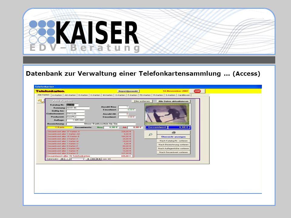 E D V – B e r a t u n g Datenbank zur Verwaltung einer Telefonkartensammlung... (Access)