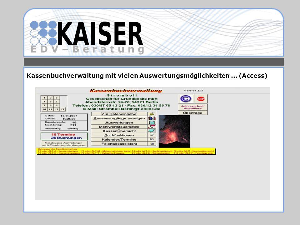 E D V – B e r a t u n g Kassenbuchverwaltung mit vielen Auswertungsmöglichkeiten... (Access)