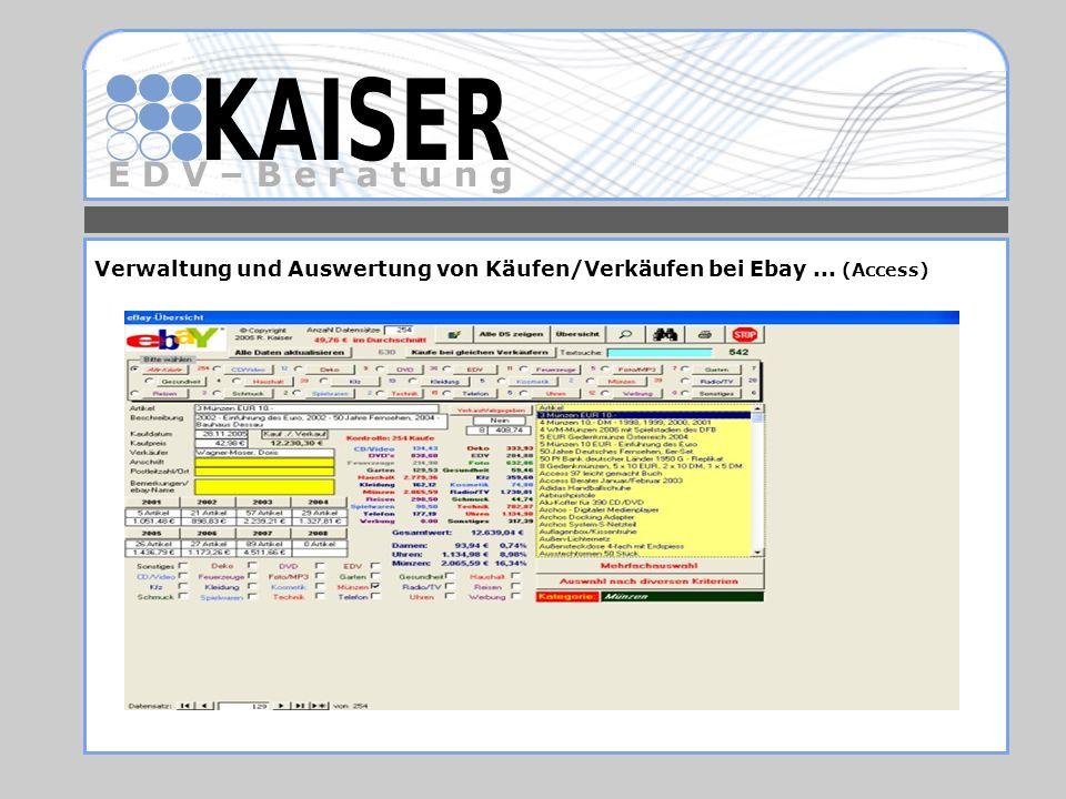 E D V – B e r a t u n g Verwaltung und Auswertung von Käufen/Verkäufen bei Ebay... (Access)