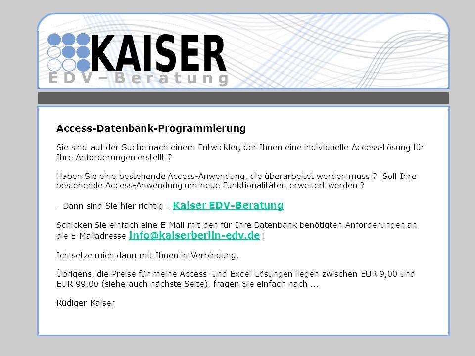 E D V – B e r a t u n g Access-Datenbank-Programmierung Sie sind auf der Suche nach einem Entwickler, der Ihnen eine individuelle Access-Lösung für Ih