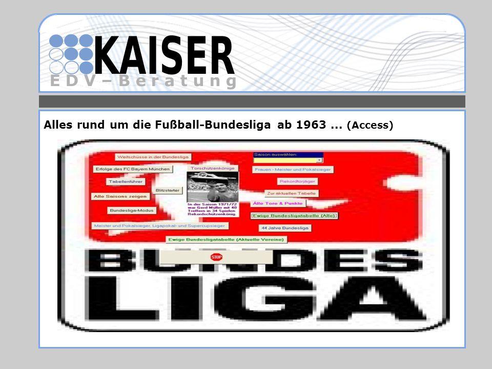 E D V – B e r a t u n g Alles rund um die Fußball-Bundesliga ab 1963... (Access)