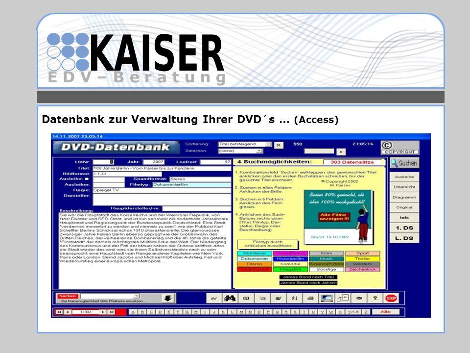 E D V – B e r a t u n g Datenbank zur Verwaltung Ihrer DVD´s … (Access)