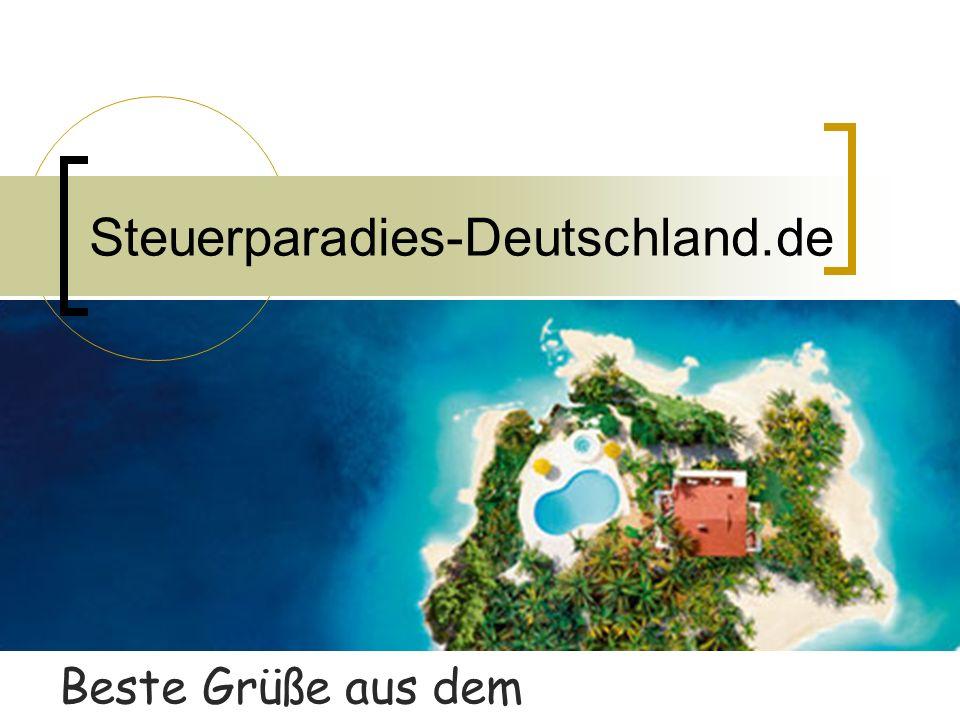 Steuerparadies-Deutschland.de Beste Grüße aus dem Steuerparadies-Deutschland!