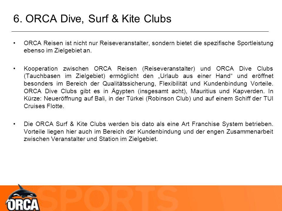 6. ORCA Dive, Surf & Kite Clubs ORCA Reisen ist nicht nur Reiseveranstalter, sondern bietet die spezifische Sportleistung ebenso im Zielgebiet an. Koo