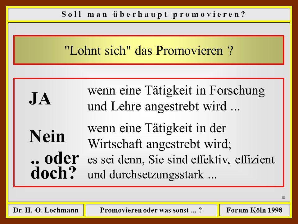 Promovieren oder was sonst... ?Dr. H.-O. LochmannForum Köln 1998 9