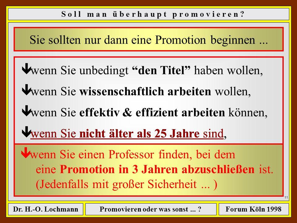 Promovieren oder was sonst... ?Dr. H.-O. LochmannForum Köln 1998 10