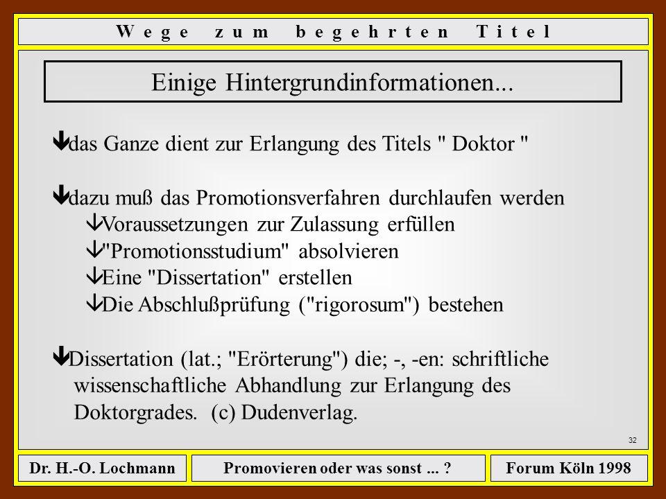 Promovieren oder was sonst... ?Dr. H.-O. LochmannForum Köln 1998 - Wie hoch sind die Kosten einer Promotion ? - Wie finanziere ich eine Promotion ? -
