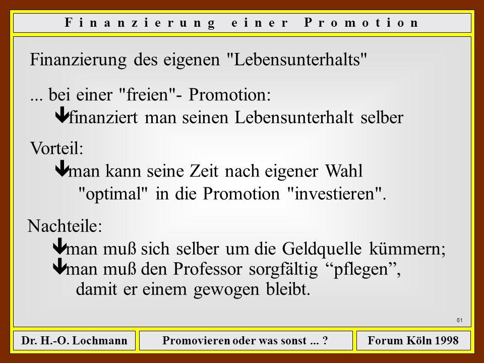 Promovieren oder was sonst... ?Dr. H.-O. LochmannForum Köln 1998 60... bei einer