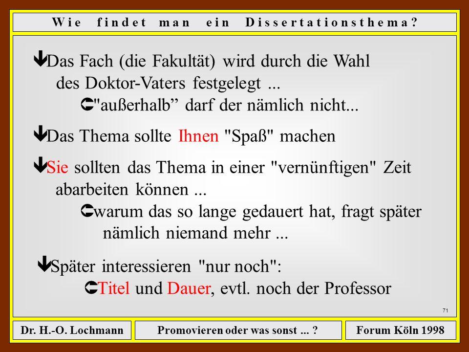 Promovieren oder was sonst... ?Dr. H.-O. LochmannForum Köln 1998 Û