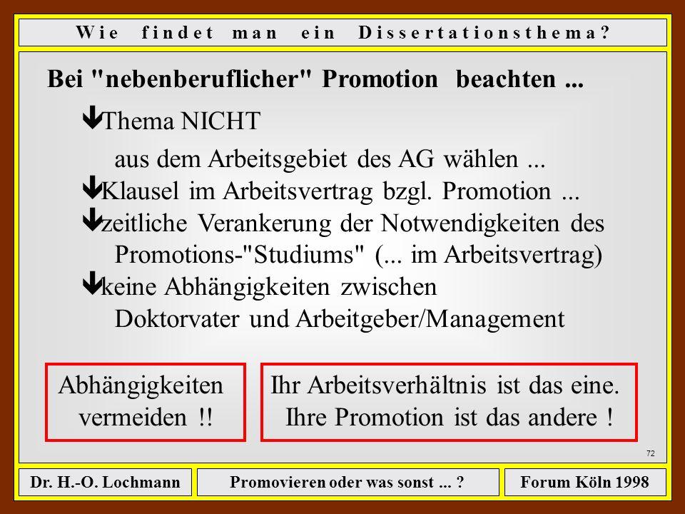 Promovieren oder was sonst... ?Dr. H.-O. LochmannForum Köln 1998 ê Das Thema sollte Ihnen