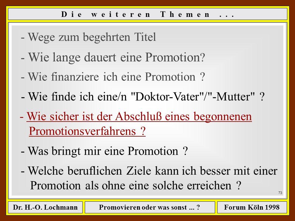 Promovieren oder was sonst... ?Dr. H.-O. LochmannForum Köln 1998 Bei