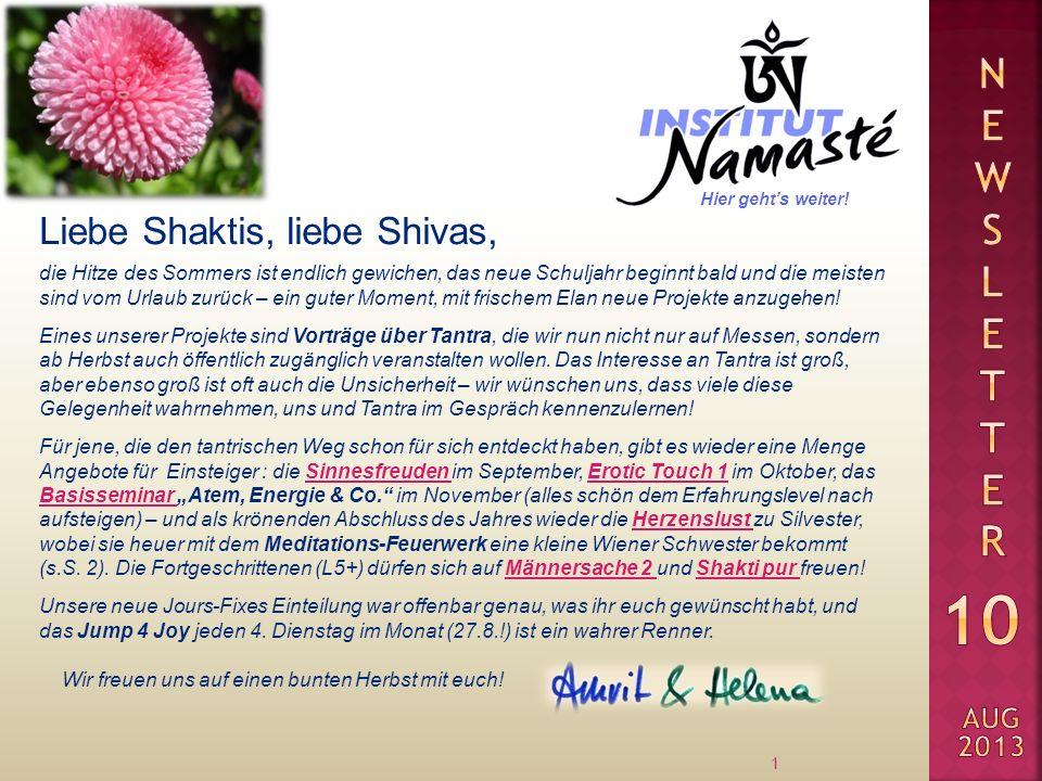 Liebe Shaktis, liebe Shivas, 1 die Hitze des Sommers ist endlich gewichen, das neue Schuljahr beginnt bald und die meisten sind vom Urlaub zurück – ein guter Moment, mit frischem Elan neue Projekte anzugehen.